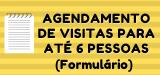 Agendamento de visitas - Formulário - 6 pessoas