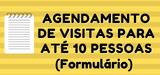 Agendamento de visitas - Formulário - 10 pessoas